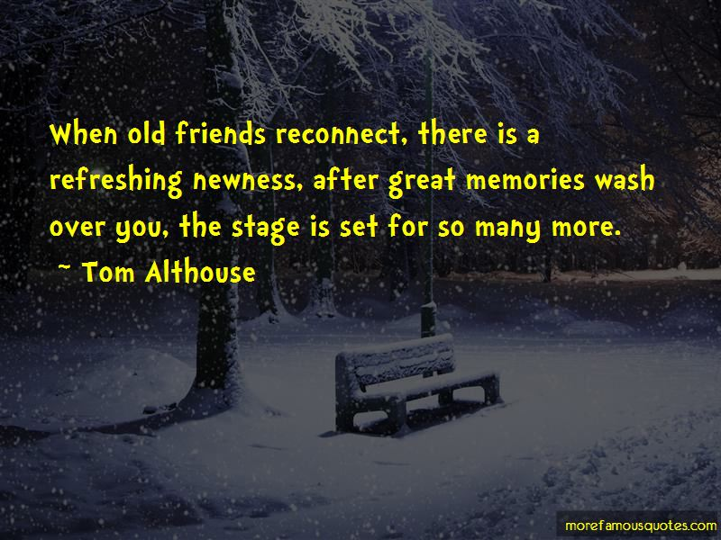 Reconnect Old Friends Quotes. U201c