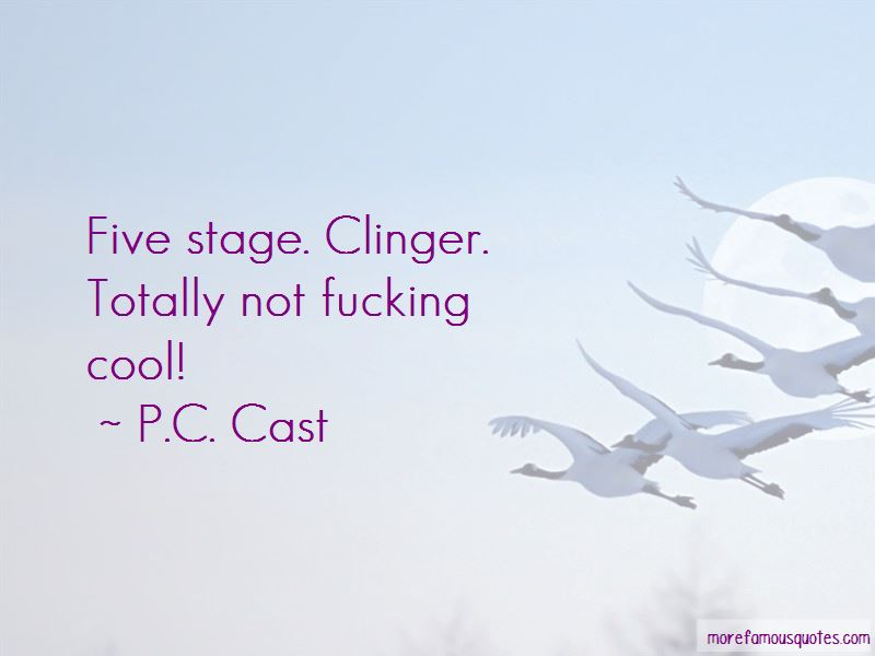 Stage Five Clinger Quotes