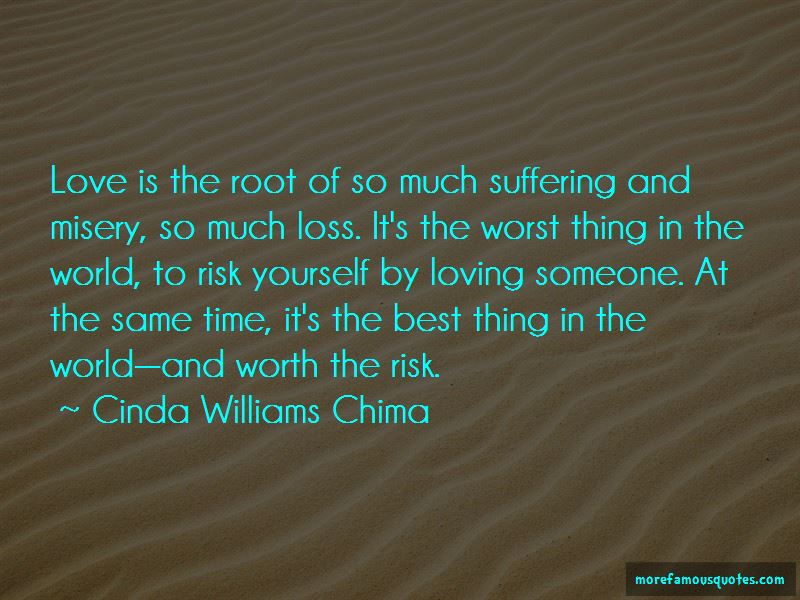 The Worst Thing About Loving Someone Quotes