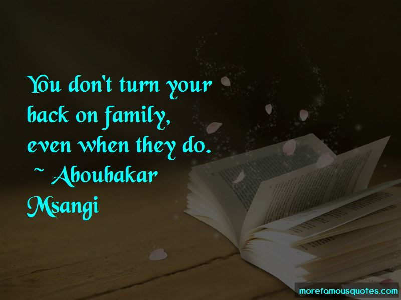 Turn Your Back On Family Quotes: top 9 quotes about Turn ...