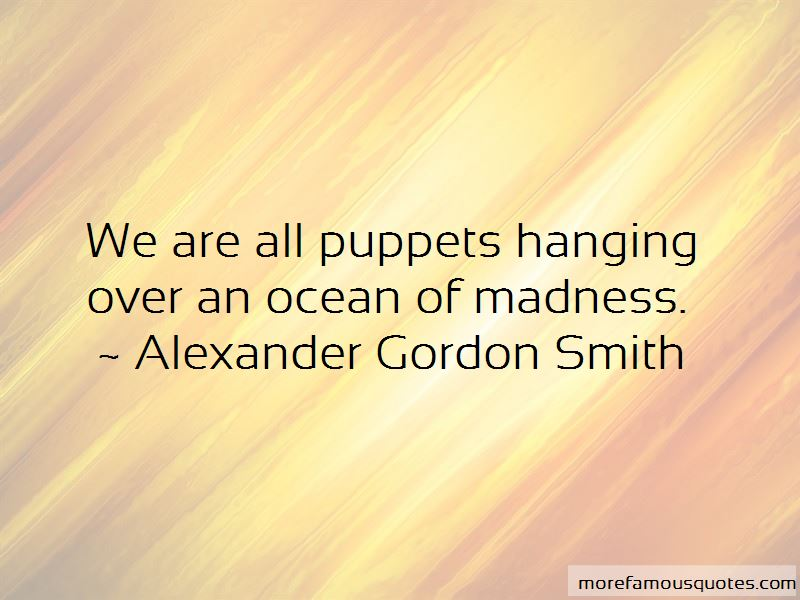 We Are All Puppets Quotes