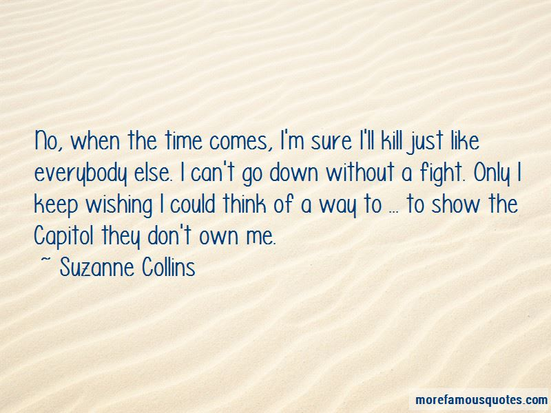 When The Time Comes Quotes Pictures 3