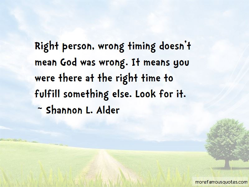 Wrong Time Right Person Quotes