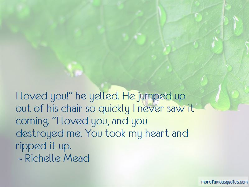 You Destroyed Me Quotes Pictures 3