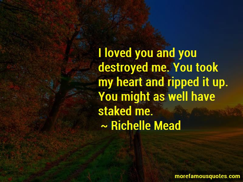 You Destroyed Me Quotes