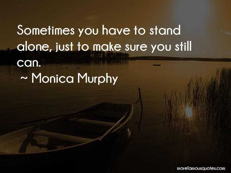 You Have To Stand Alone Quotes