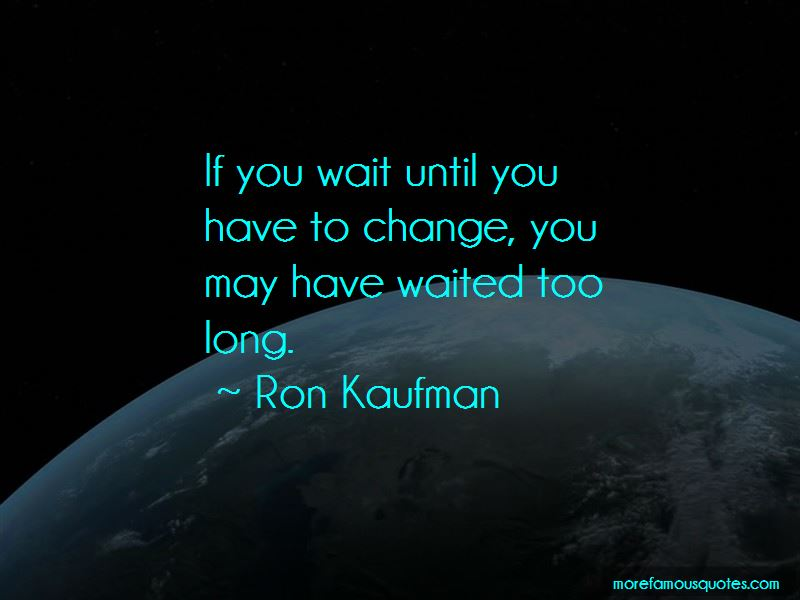 You Waited Too Long Quotes Pictures 3