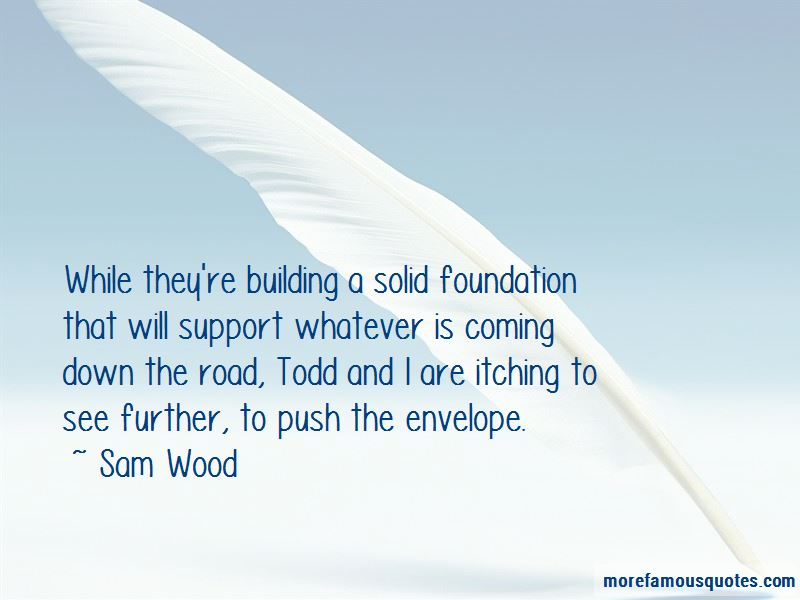 Building Solid Foundation Quotes Pictures 4