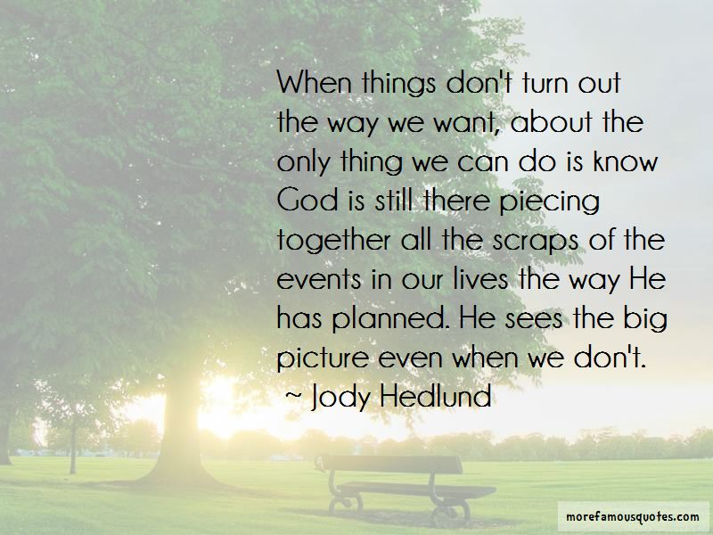 God Sees The Big Picture Quotes
