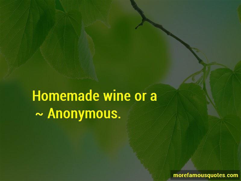 Homemade Wine Quotes