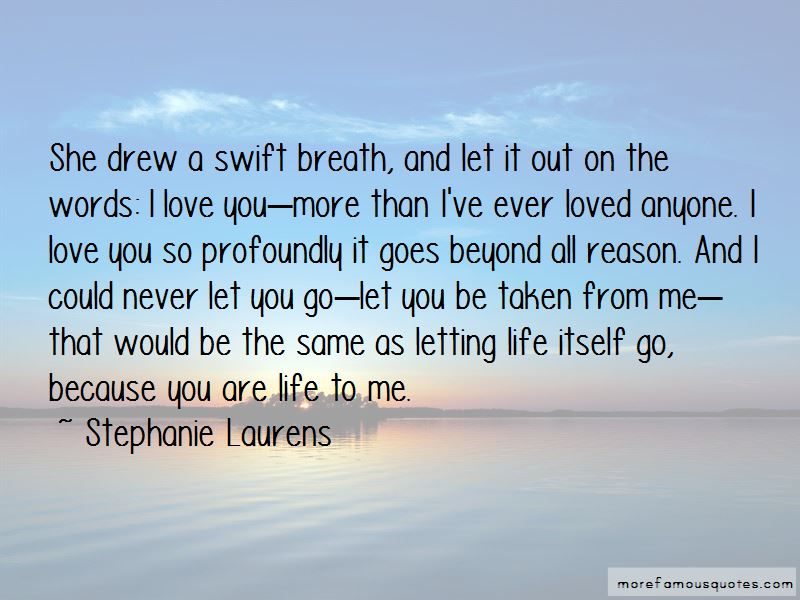 I Love U More Than Life Itself Quotes Top 43 Quotes About I Love U More Than Life Itself From Famous Authors