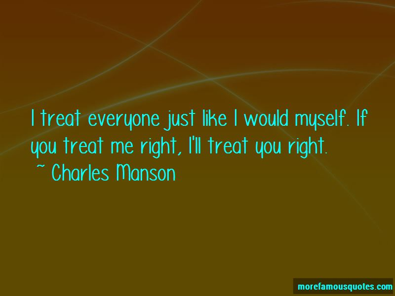 If You Treat Me Right Quotes