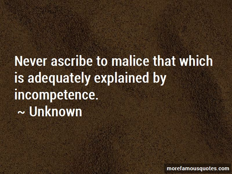 Incompetence Malice Quotes