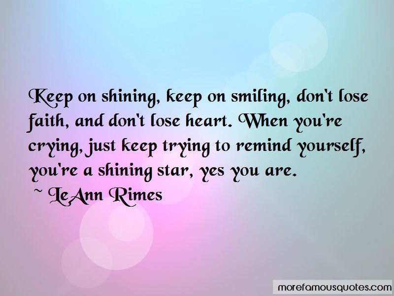 Keep Smiling Keep Shining Quotes Top 1 Quotes About Keep Smiling Keep Shining From Famous Authors