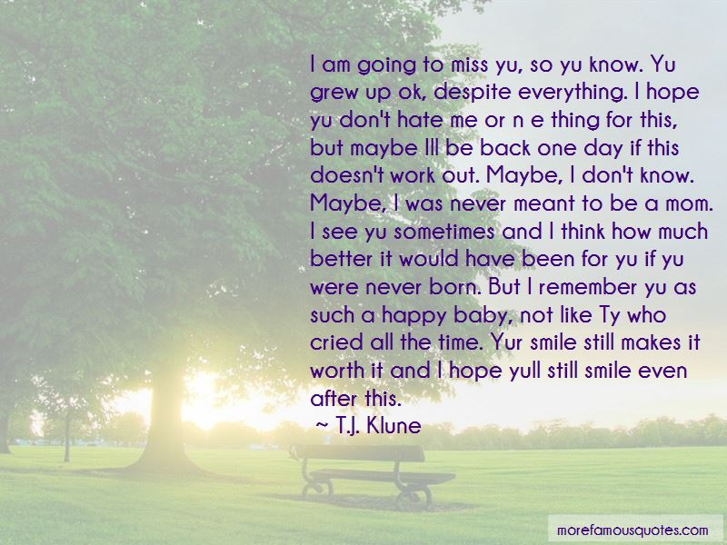 Maybe One Day I'll Be Happy Quotes