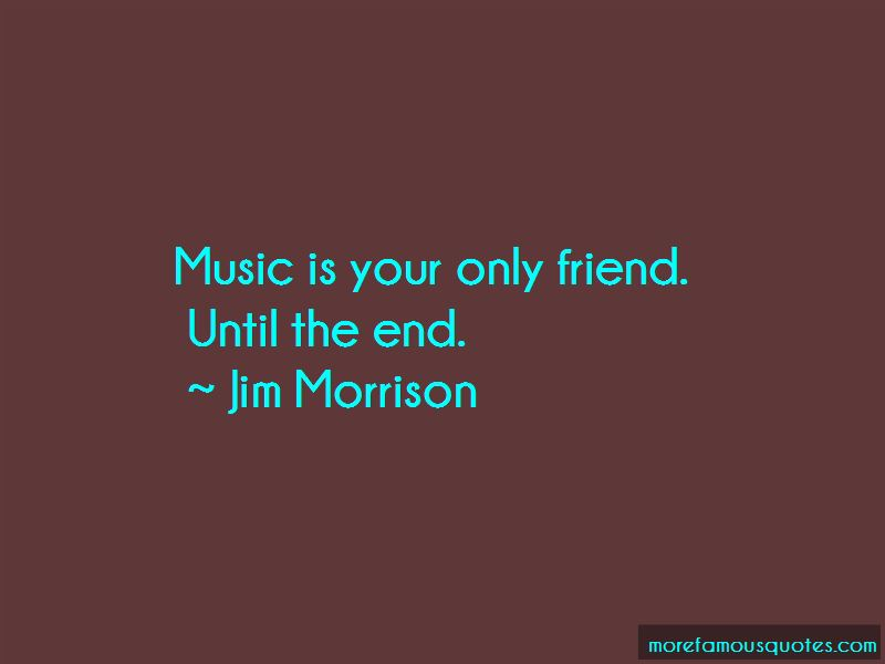 Music Is Your Only Friend Quotes