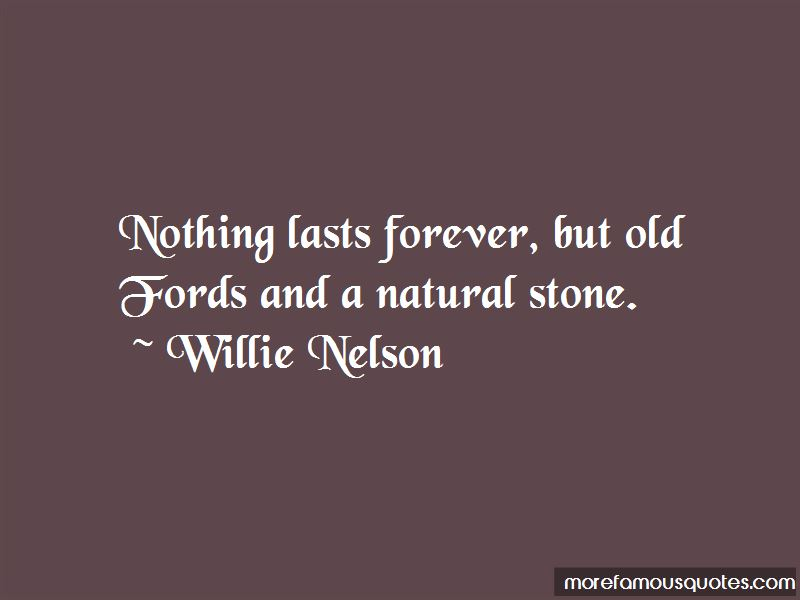 Nothing Lasts Forever But Quotes