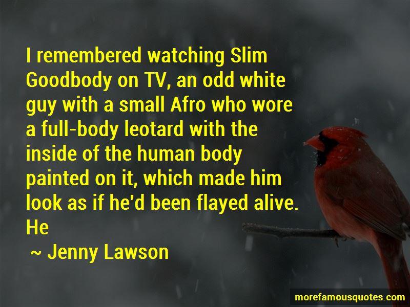 Slim Goodbody Quotes