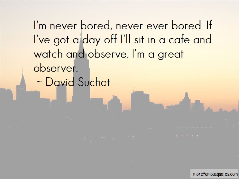 Watch And Observe Quotes
