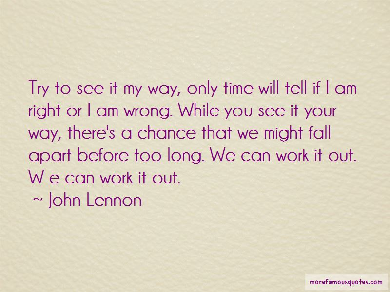 We Can Work It Out Quotes