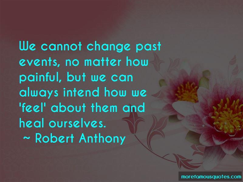 We Cannot Change Past Quotes