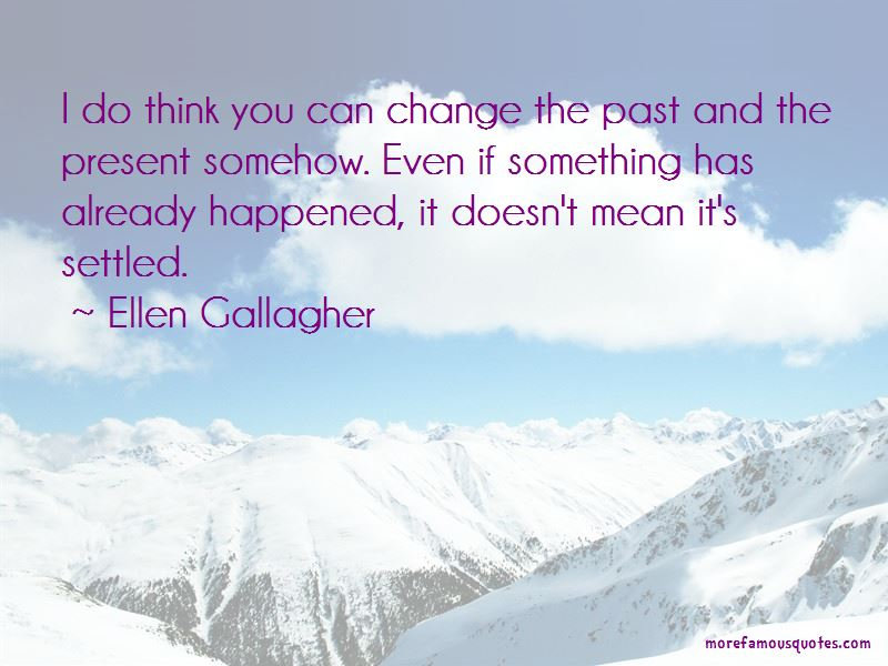 You Can Change The Past Quotes Pictures 3