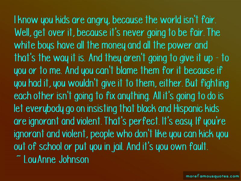Angry At The World Quotes