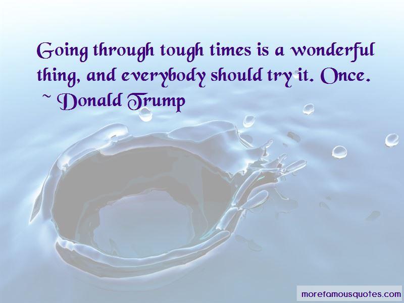 When Going Through Tough Times Quotes