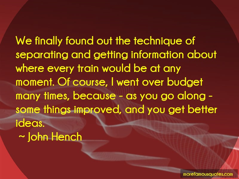 John Hench Quotes: We Finally Found Out The Technique Of