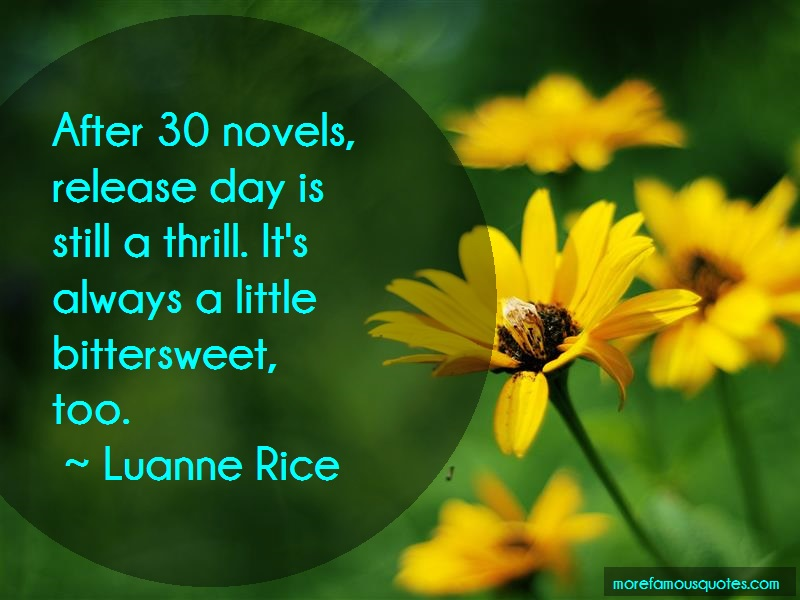 Luanne Rice Quotes: After 30 novels release day is still a