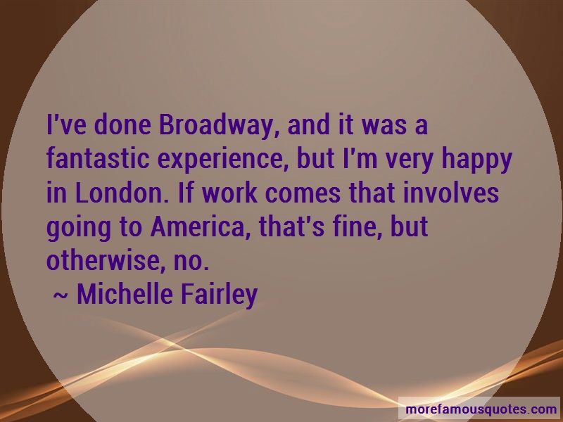 Michelle Fairley Quotes: Ive Done Broadway And It Was A Fantastic
