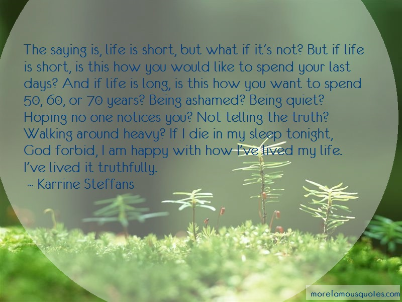 Karrine Steffans Quotes: The saying is life is short but what if