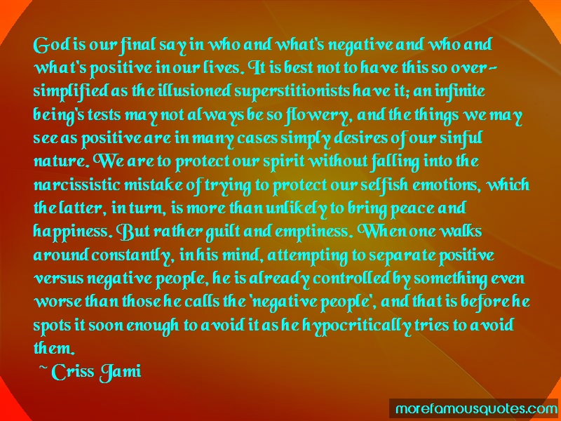 Criss Jami Quotes: God is our final say in who and whats