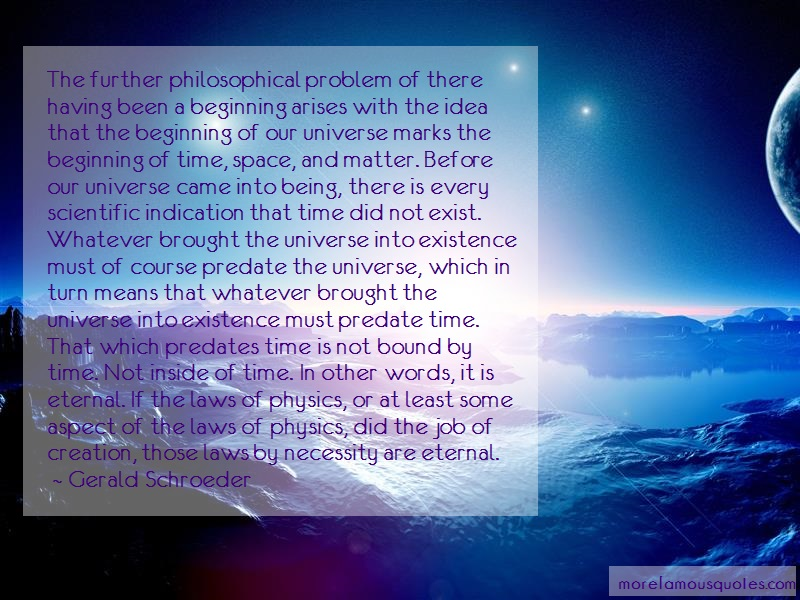 Gerald Schroeder Quotes: The further philosophical problem of