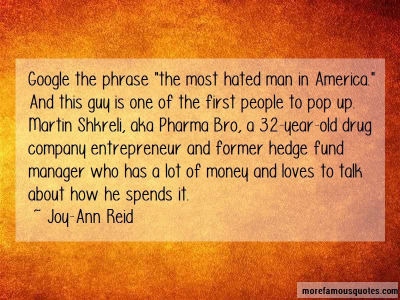 Joy-Ann Reid Quotes: Google the phrase the most hated man in