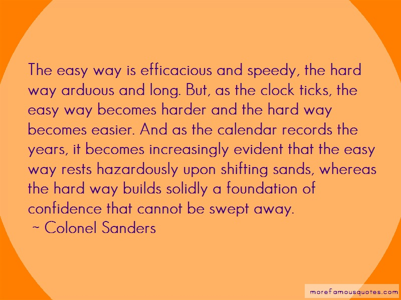 Colonel Sanders Quotes: The Easy Way Is Efficacious And Speedy