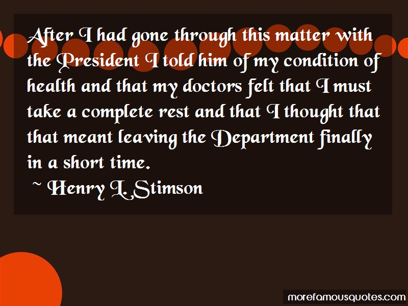 Henry L. Stimson Quotes: After I Had Gone Through This Matter