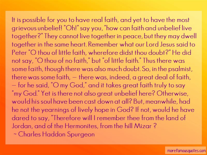 Charles Haddon Spurgeon Quotes: It is possible for you to have real