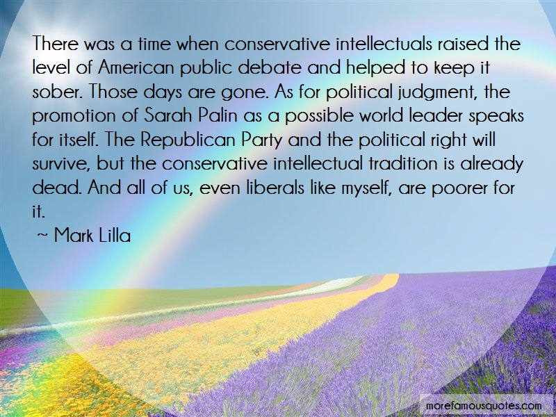 Mark Lilla Quotes: There was a time when conservative