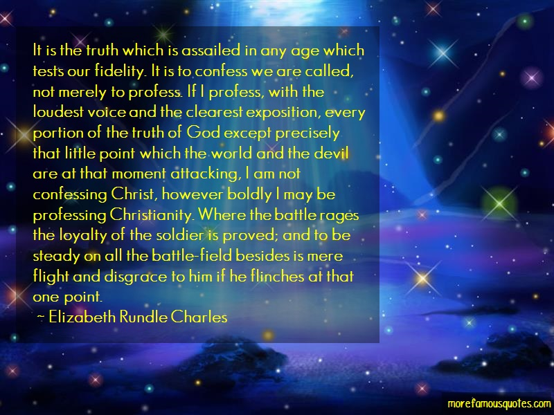 Elizabeth Rundle Charles Quotes: It is the truth which is assailed in any