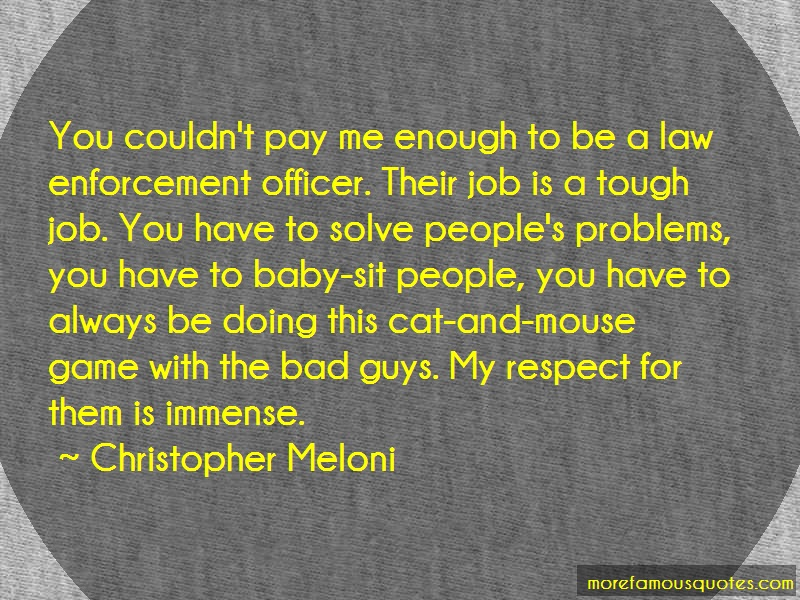 Christopher Meloni Quotes: You couldnt pay me enough to be a law