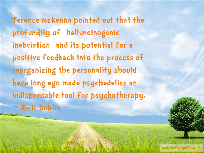 Rick Doblin Quotes: Terence Mckenna Pointed Out That The