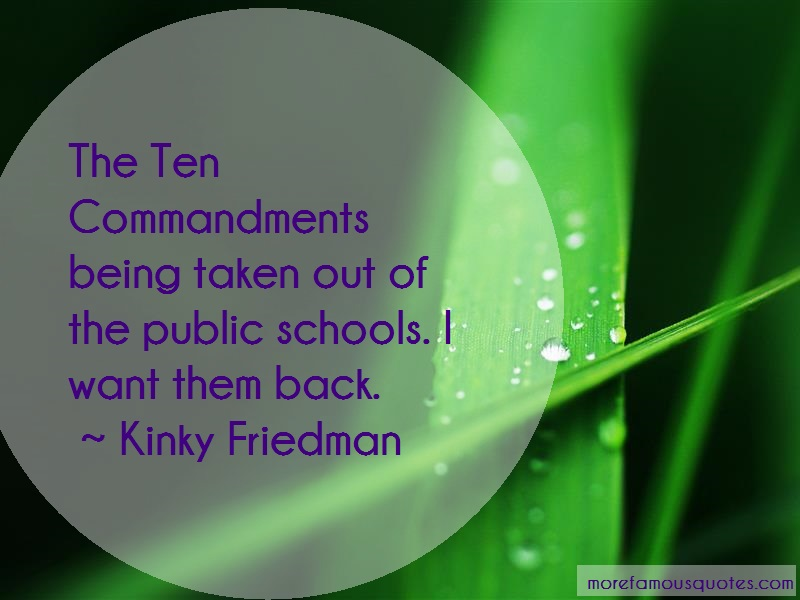 Kinky Friedman Quotes: The ten commandments being taken out of