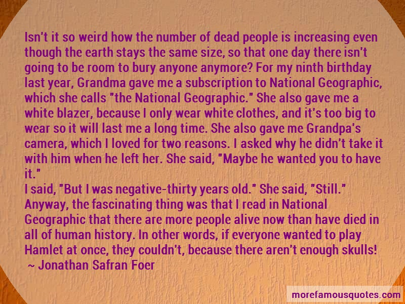 Jonathan Safran Foer Quotes: Isnt it so weird how the number of dead