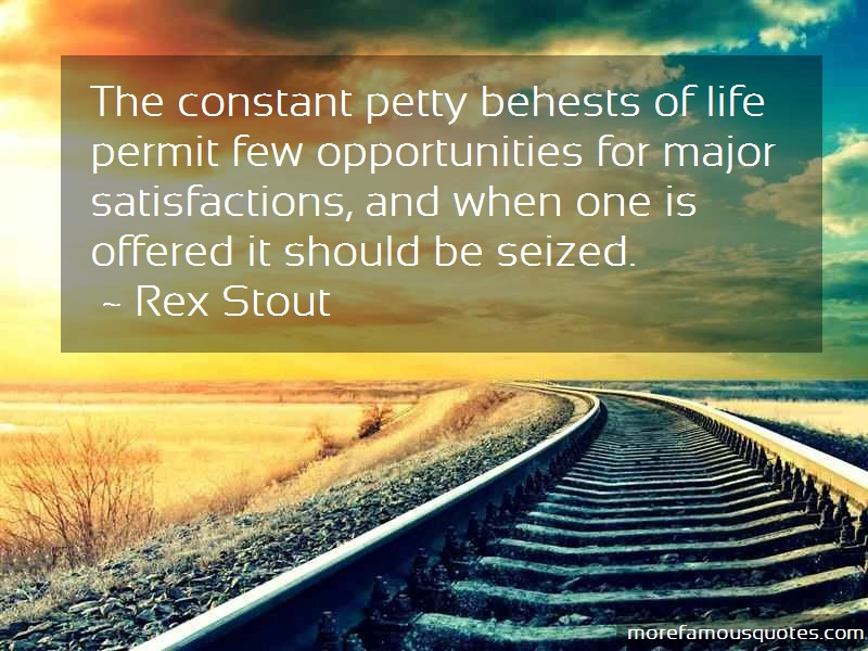 Rex Stout Quotes: The Constant Petty Behests Of Life