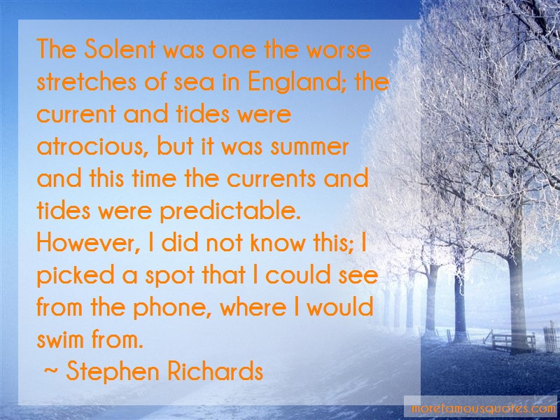 Stephen Richards Quotes: The Solent Was One The Worse Stretches