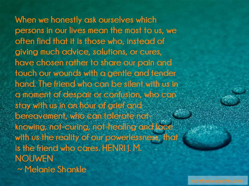 Melanie Shankle Quotes: When we honestly ask ourselves which