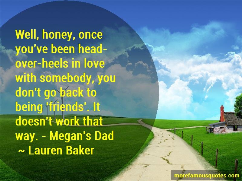 Lauren Baker Quotes: Well honey once youve been head over