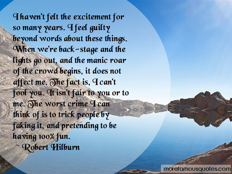 Robert Hilburn Quotes: I havent felt the excitement for so many