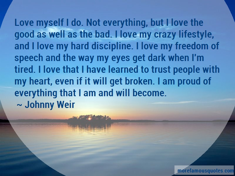 Johnny Weir Quotes: Love myself i do not everything but i